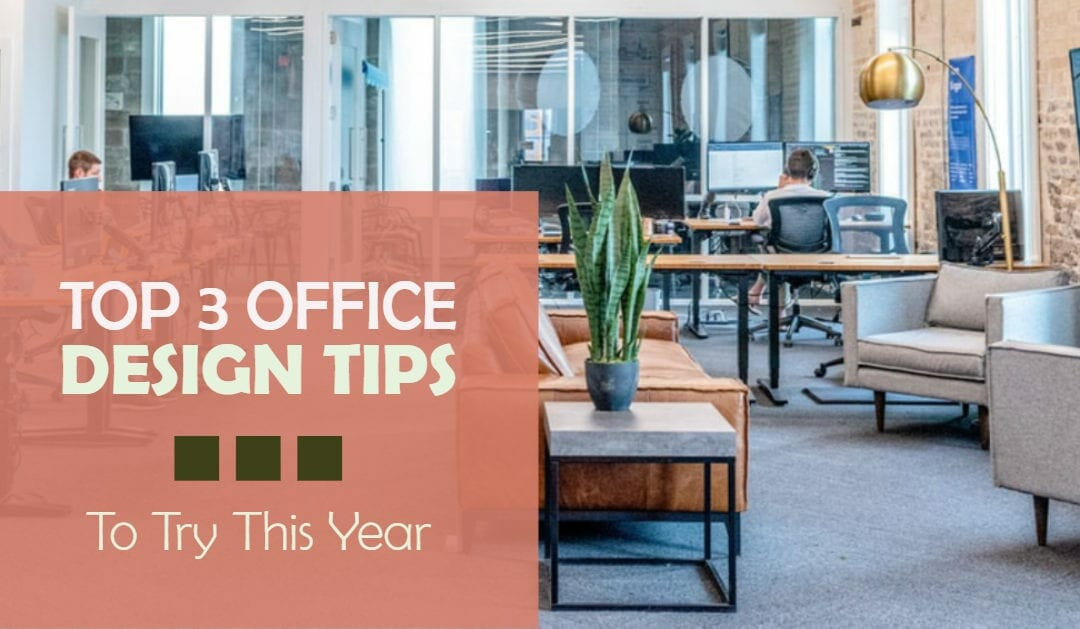 Top 3 Office Design Elements to Try This Year