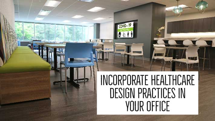 Incorporate Healthcare Design Practices into your Office