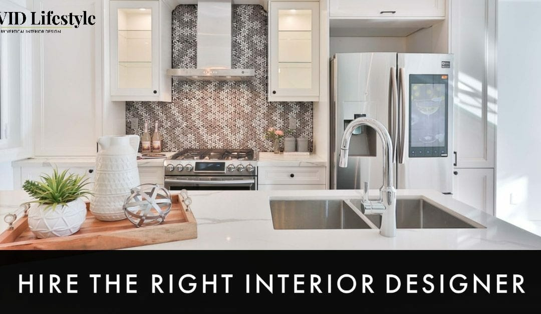 Hire the Right Interior Designer – 10 Best Questions to Ask